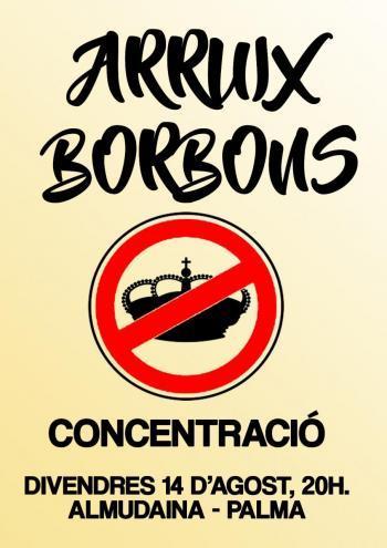 Arruix Borbons convoca una concentració «antimonàrquica i republicana» per al 14 d'agost