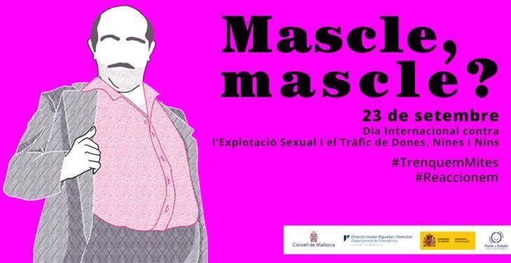 «Ni crac, ni gentleman, ni mascle, mascle», el Consell proposa desmuntar mites en el Dia Internacional contra l'Explotació Sexual